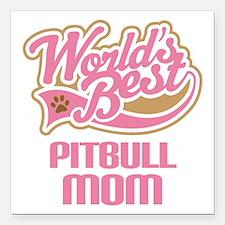 "Pitbull Mom Square Car Magnet 3"" x 3"""