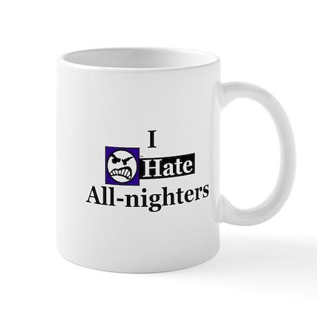 I Hate All-nighters Mug