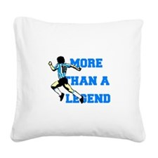 More than a legend Square Canvas Pillow