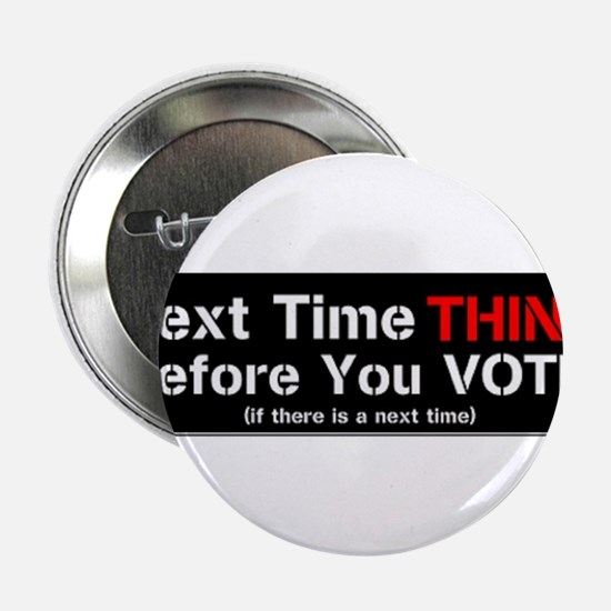"""Next Time Think 2.25"""" Button"""
