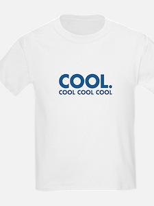 Cool. Cool Cool Cool T-Shirt