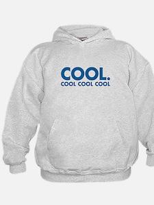 Cool. Cool Cool Cool Hoodie