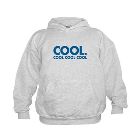 Cool. Cool Cool Cool Kids Hoodie