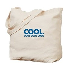 Cool. Cool Cool Cool Tote Bag