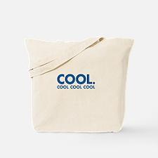 Cool. Cool Cool Cool Tote Bag
