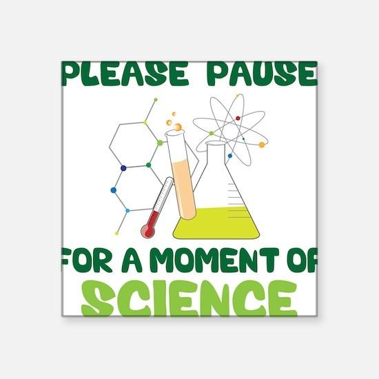 """Please Pause Square Sticker 3"""" x 3"""""""