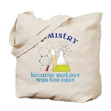 Biology Was Too Easy Tote Bag