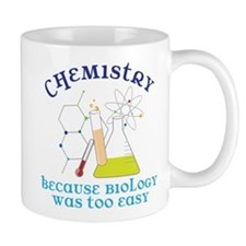 Biology Was Too Easy Small Mugs