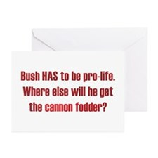 Bush Needs Cannon Fodder Greeting Cards (Package o