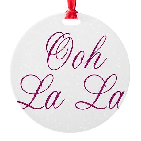 Ooh La La Round Ornament