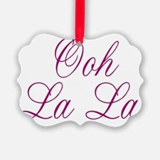 Ooh La La Ornament