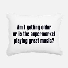 Am I Getting Older? Rectangular Canvas Pillow