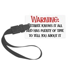 Retiree knows it all Luggage Tag