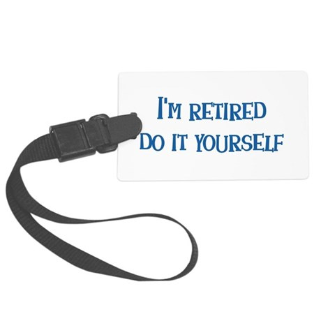 Im Retired Large Luggage Tag