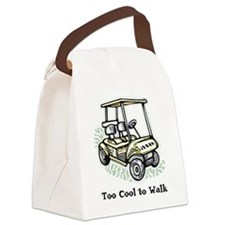 Too Cool to Walk Canvas Lunch Bag