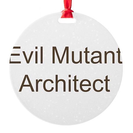 Evil Mutant Architect Round Ornament
