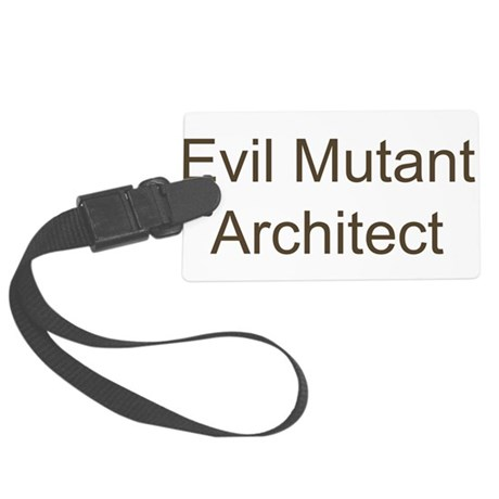 Evil Mutant Architect Large Luggage Tag