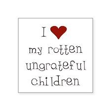 "Ungrateful Children Square Sticker 3"" x 3"""