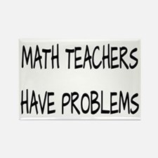 Math Teachers Have Problems Rectangle Magnet (10 p