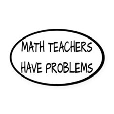 Math Teachers Have Problems Oval Car Magnet
