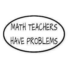 Math Teachers Have Problems Decal