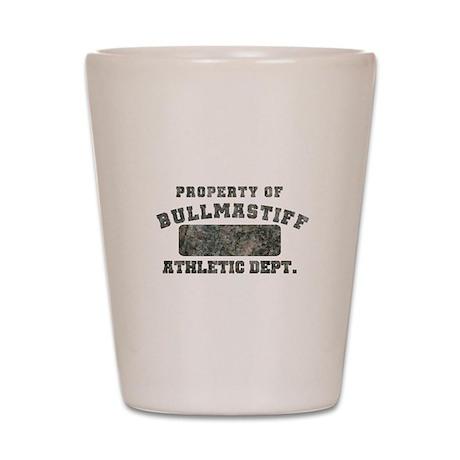 Property of Bullmastiff Athletic Dept Shot Glass