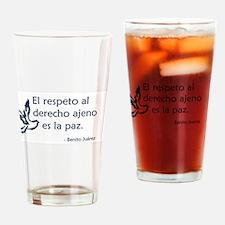 El respeto al derecho ajeno es la paz Drinking Gla