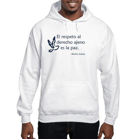 El respeto al derecho ajeno es la paz Hooded Sweat