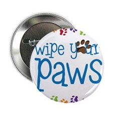 "Wipe Your Paws 2.25"" Button"