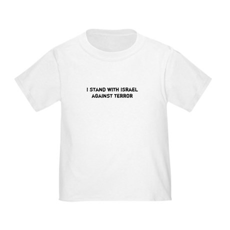 I stand with Israel against Terror Toddler T-Shirt