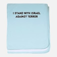 I stand with Israel against Terror baby blanket