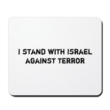 I stand with Israel against Terror Mousepad
