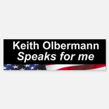 Keith Olbermann Speaks for Me Bumper Bumper Bumper Sticker