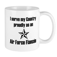 Air Force Fiancee Serve Proudly Mug