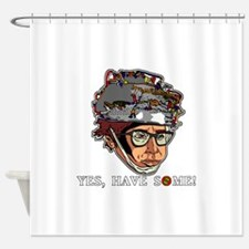 Yes Have Some! Shower Curtain