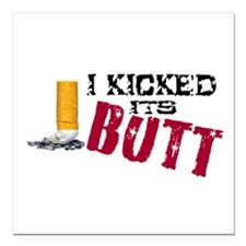 "I Kicked Its Butt! Square Car Magnet 3"" x 3"""