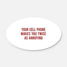 Your Cell Phone Makes You Twice As Annoying Oval C