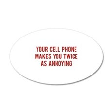 Your Cell Phone Makes You Twice As Annoying 22x14