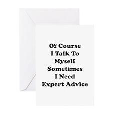 Sometimes I Need Expert Advice Greeting Card