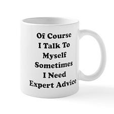 Sometimes I Need Expert Advice Small Mugs
