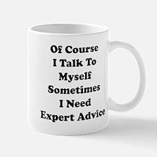 Sometimes I Need Expert Advice Small Small Mug