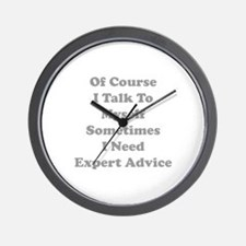 Sometimes I Need Expert Advice Wall Clock