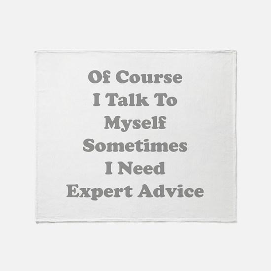 Sometimes I Need Expert Advice Throw Blanket