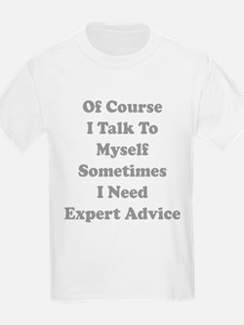 Sometimes I Need Expert Advice T-Shirt