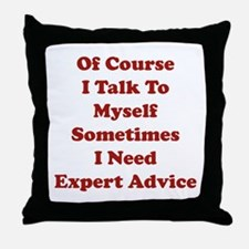 Sometimes I Need Expert Advice Throw Pillow