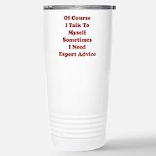 Sometimes I Need Expert Advice Travel Mug