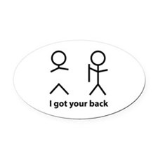 I got your back Oval Car Magnet