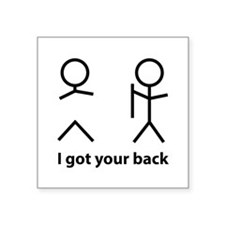"I got your back Square Sticker 3"" x 3"""