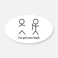 I've got your back Oval Car Magnet
