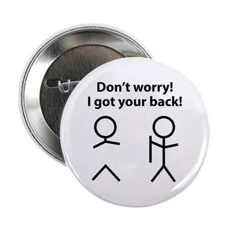 """Don't worry! I got your back! 2.25"""" Button"""